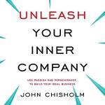 Wyzwól swoją wewnętrzną firmę z Johnem Chisholmem